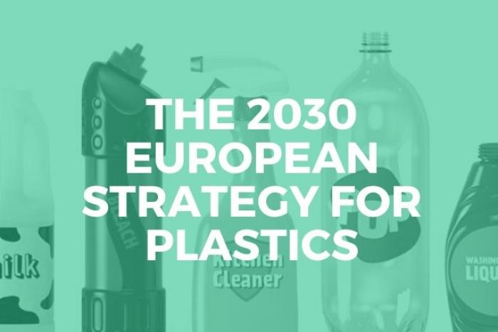 WHAT IS THE 2030 EUROPEAN STRATEGY FOR PLASTICS?